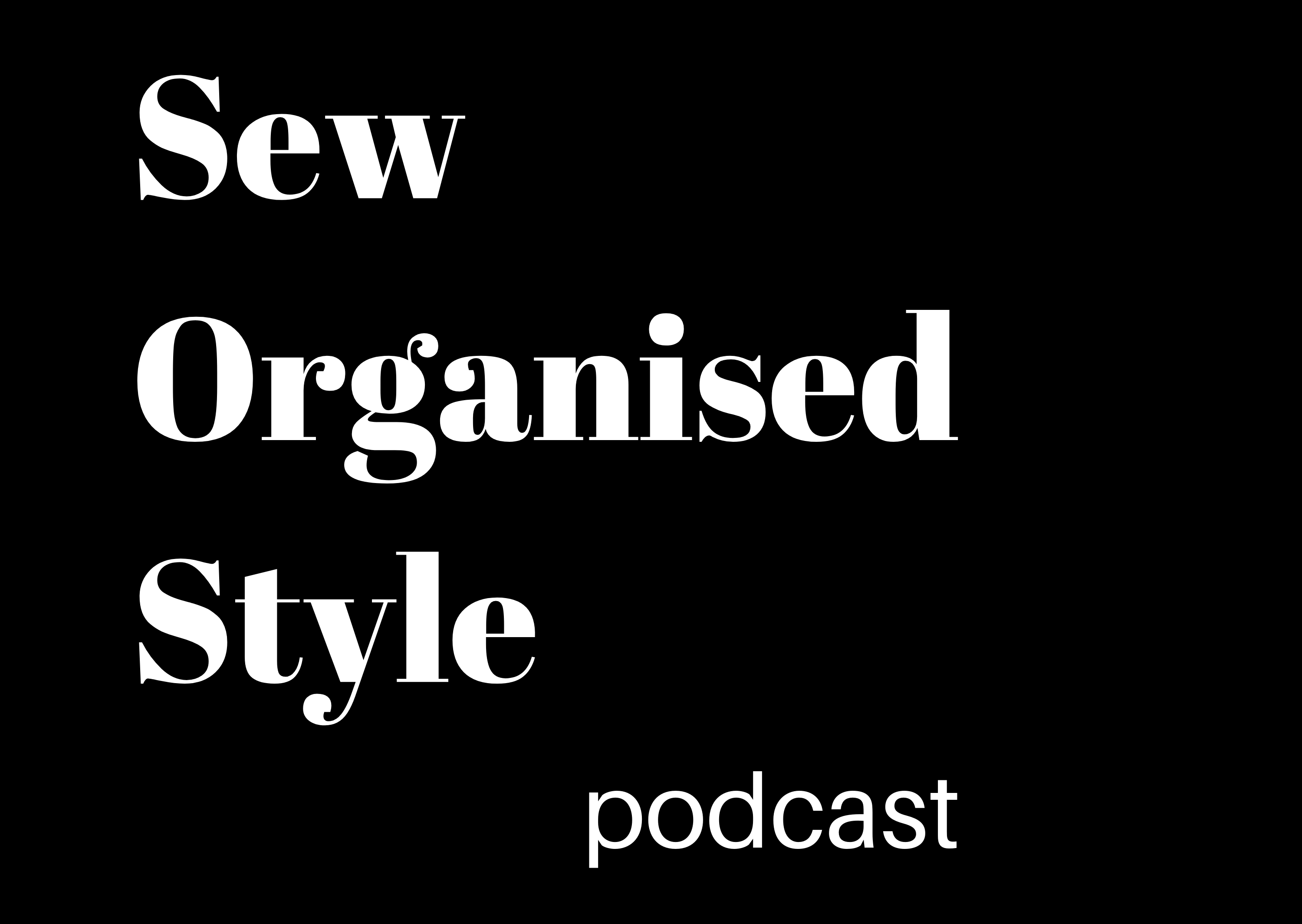 Sew organised style podcast